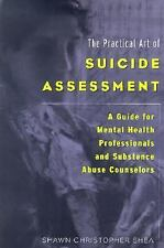 The Practical Art of Suicide Assessment: A Guide for Mental Health Professionals