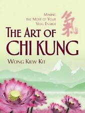 The Art Of Chi Kung By Wong Kiew Kit, Kit, Wong Kiew, Acceptable Book