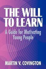 The Will to Learn : A Guide for Motivating Young People-ExLibrary
