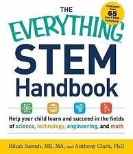 Everything®: The Everything STEM Handbook : Help Your Child Learn and Succeed...