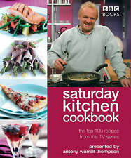 Saturday Kitchen  Cookbook: The Top 100 Recipes from the TV Series by Antony...