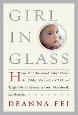 Girl in Glass : How My Distressed Baby Defied the Odds, Shamed a CEO, and...