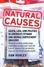 Natural Causes: Death, Lies and Politics in America's Vitamin and Herbal Supple