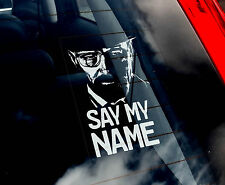 Heisenberg - Car Sticker - Say My Name - Walter White Breaking Bad Sign - TYP3