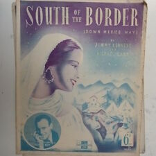 songsheet SOUTH OF THE BORDER (down mexico way) Monte Ray 1939