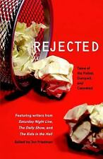 Rejected: Tales of the Failed, Dumped, and Canceled various Paperback