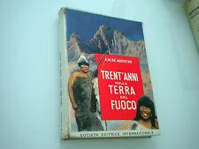 DE AGOSTINI - TRENT'ANNI NELLA TERRA DEL FUOCO 1955