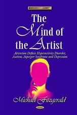 The Mind of the Artist: Attention Deficit Hyperactivity Disorder, Autism, Asperg