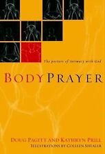 BodyPrayer: The Posture of Intimacy with God, Prill, Kathryn, Pagitt, Doug, Good