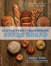 Gluten-Free on a Shoestring Bakes Bread: Biscuits, Bagels, Buns, and More)