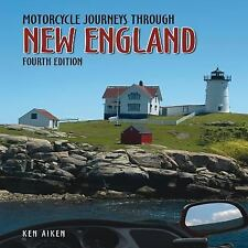 NEW Motorcycle Journeys Through New England : 4th Edition by Ken Aiken (2013,...