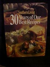 Southern Living 30 Years of Our Best Recipes Cookbook 1st Print