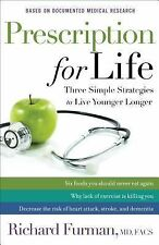 Prescription for Life : Three Simple Strategies to Live Younger Longer by...