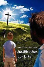 Justificacion Por la Fe by Pensador Solitario (2010, Paperback)