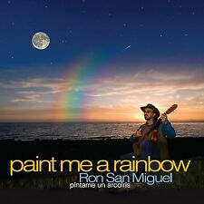 RON SAN MIGUEL PAINT ME A RAINBOW NEW 10 TRACKS NEW SEALED CD FREE SHIPPING