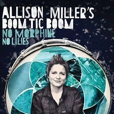 NEW - No Morphine, No Lillies by Allison Miller