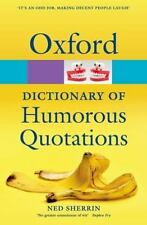 Oxford Dictionary of Humorous Quotations (Oxford Paperback Reference)-ExLibrary