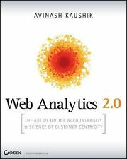Web Analytics 2. 0 : The Art of Online Accountability and Science of Customer...