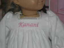 "Kanani Embroidered Name Flannel Nightgown 18"" Doll clothes fits American Girl"