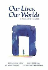 Our Lives, Our Worlds: A Thematic Reader, Richard M. Shaw, Bergman, Jo Wana Cavi