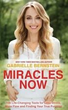 Miracles Now: 108 Life-Changing Tools for Less Stress, More Flow and Finding You