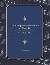 The Comprehensive Book of Chords : For Piano and Keyboard Players by Kevin...