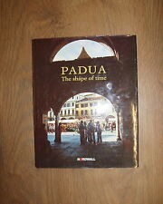 *PADUA THE SHAPE OF TIME by VARIOUS AUTHORS * UK POST £3.25*HB*SIGNUM EDITRICE*