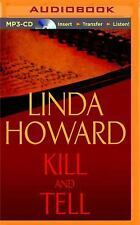 Kill and Tell by Linda Howard (2016, MP3 CD, Unabridged)
