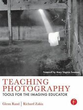 Teaching Photography: Tools for the Imaging Educator (Photography Educators Ser