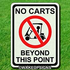 """NO GOLF CARTS SIGNS BEYOND THIS POINT ALUMINUM METAL 9"""" X 12"""" OUTDOOR"""