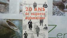GENEVIÈVE TABOUIS / DÉDICACE / 20 ANS DE SUSPENSE DIPLOMATIQUE  / 1958