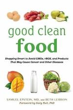 Good Clean Food: Shopping Smart to Avoid GMOs, rBGH, and Products That-ExLibrary