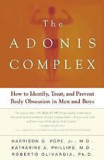 The Adonis Complex : How to Identify, Treat and Prevent Body Obsession in Men...