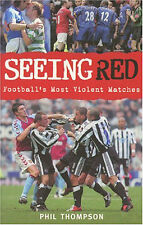 Seeing Red - Football's Most Violent Matches - Football Soccer Red Cards book