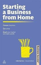 Starting a Business from Home: Choose a Business Get Online Reach Your Market an