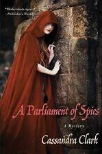 A Parliament of Spies : A Mystery 4 by Cassandra Clark (2012, Hardcover)