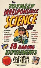 The Totally Irresponsible Science Kit - 18 Daring Experiments Young scientists