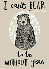 Can't Bear To Be Without You Tea Towel 100% Cotton Home & Dry Range Gift Idea