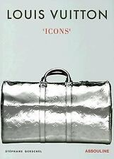 Louis Vuitton : Icons by Stephane Gerschel (2007, Hardcover)