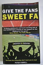 Book. Give The Fans Sweet FA by Peter Farrell. 2015. Paperback.