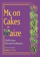 Moon Cakes to Maize: Delicious World Folktales-ExLibrary