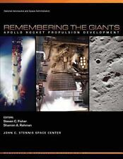 Remembering the Giants : Apollo Rocket Propulsion Development by National...
