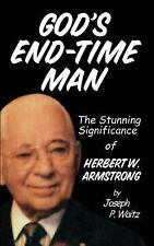 God's End-Time Man : The Stunning Significance of Herbert W. Armstrong by J....