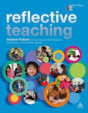 Reflective Teaching: Evidence-informed Professional Practice by A Pollard et al.