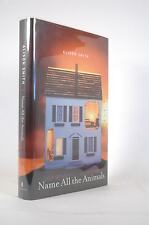 First Edition Name All the Animals (ISBN: 0743255224) - Smith, Alison Scribner H