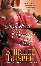Seduction Becomes Her by Busbee, Shirlee