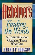 Alzheimer's : Finding the Words by Harriet Hodgson (1995, Paperback)