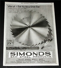 1919 OLD MAGAZINE PRINT AD, SIMONDS SAW STEEL PRODUCTS, MADE OF FINEST ALLOYS!