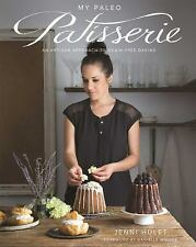 NEW - My Paleo Patisserie: An Artisan Approach to Grain Free Baking
