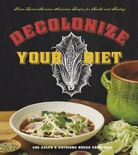 Decolonize Your Diet : Plant-Based Mexican-American Recipes for Health and...